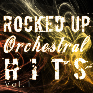 Rocked Up Orchestral Hits - Vol.1 Albumcover