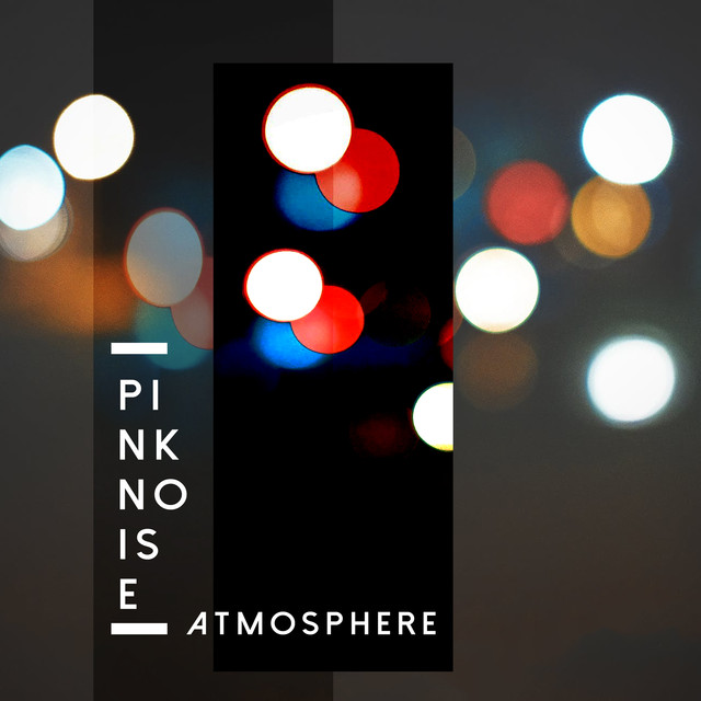 Pink Noise Atmosphere