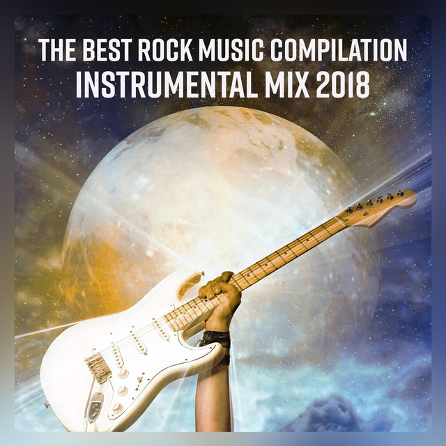The Best Rock Music Compilation - Instrumental Mix 2018