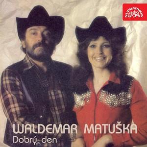 Waldemar Matuška - Dobrý den