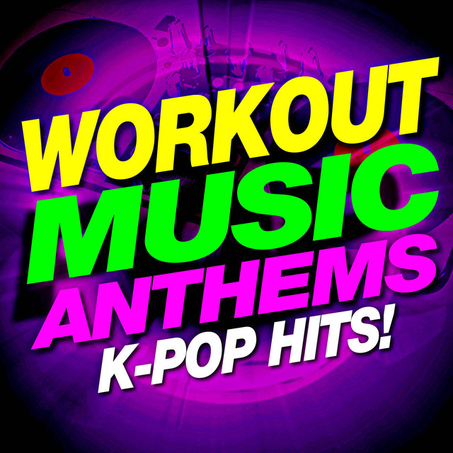 Workout Music Anthems K-Pop Hits! by Work This! Workout on Spotify