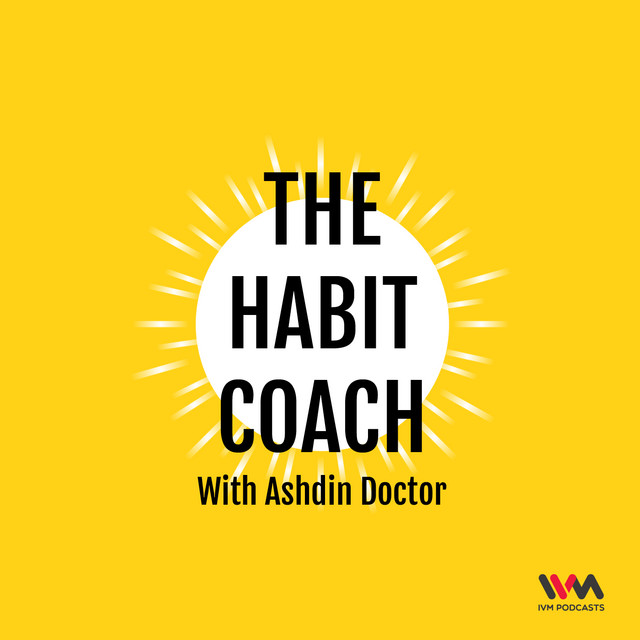 The Habit Coach with Ashdin Doctor | Podcast on Spotify