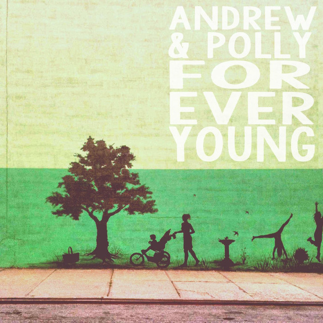 Forever Young by Andrew & Polly