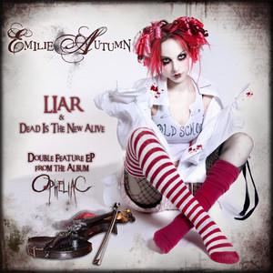 Liar, Dead Is The New Alive  - Emilie Autumn