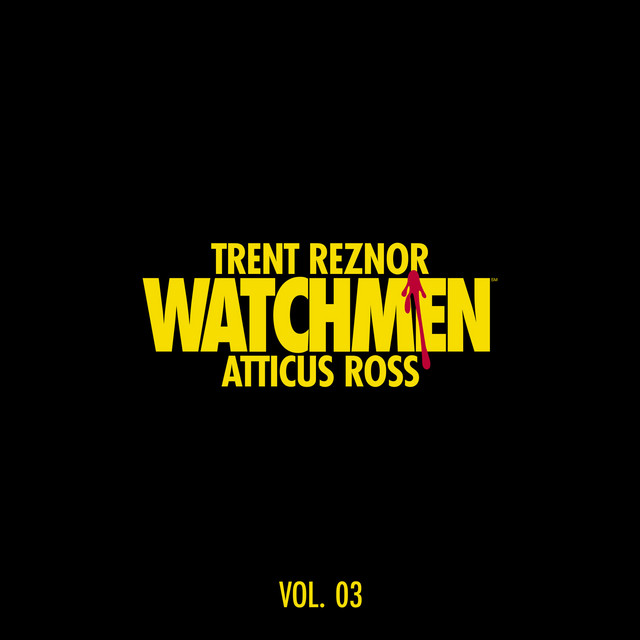Album cover for Watchmen: Volume 3 (Music from the HBO Series) by Trent Reznor and Atticus Ross