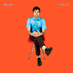 I Hate Jazz - Mike Krol