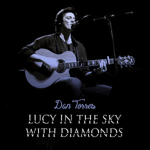 Dan Torres Lucy In The Sky With Diamonds cover