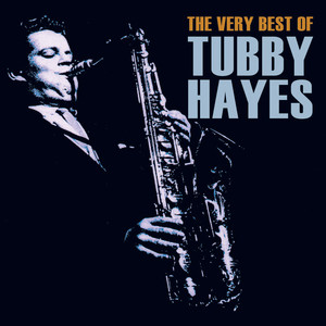 The Very Best of Tubby Hayes album