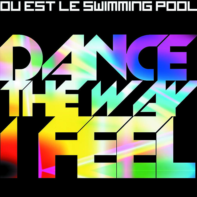 Dance the way i feel a song by ou est le swimming pool on - Ou est le swimming pool jackson s last stand ...