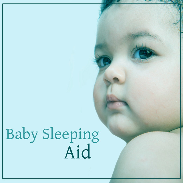 5e1a6435625 Baby Sleeping Aid – Baby Lullaby