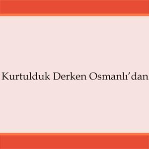 Kurtulduk Derken Osmanlı'dan Albümü