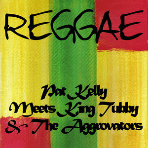 Pat Kelly Meets King Tubby and the Aggrovators album