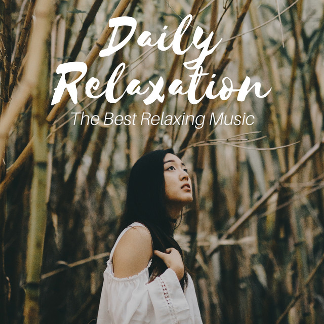 Daily Relaxation: The Best Relaxing Music, Unwind After Work