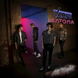 The Vamps, Matoma, The Vamps , Astrid S All Night cover