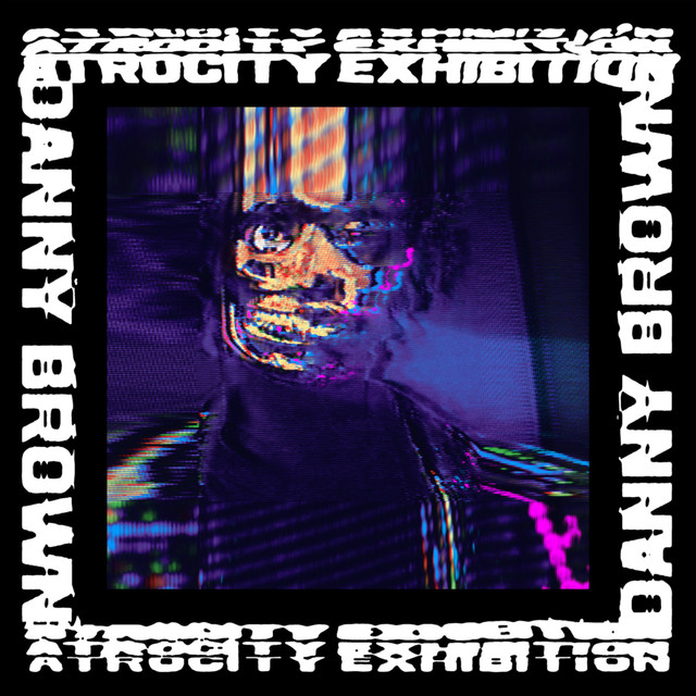 Album cover for Atrocity Exhibition by Danny Brown