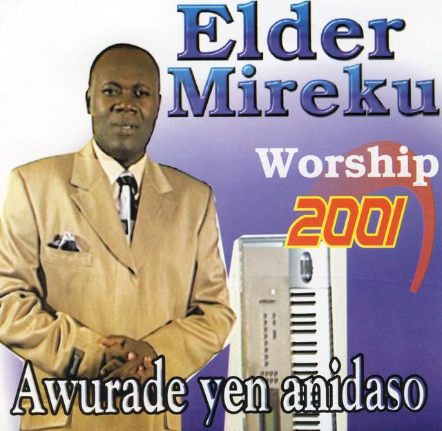 Elder mireku worship mp3 download.