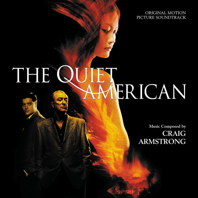 the quiet american original motion picture soundtrack by craig  the quiet american original motion picture soundtrack by craig armstrong on spotify