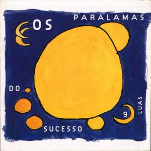 Nove Luas - Os Paralamas Do Sucesso