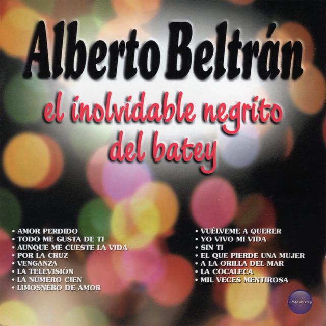 Alberto Beltrán, El Inolvidable Negrito del Batey