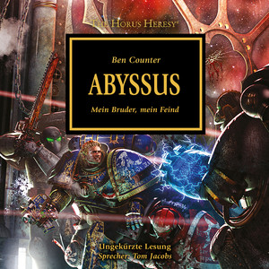 Abyssus - Mein Bruder, mein Feind - The Horus Heresy 8 (Ungekürzt) Audiobook