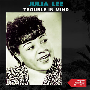 Trouble in Mind (Authentic Recordings 1944 - 1946) album