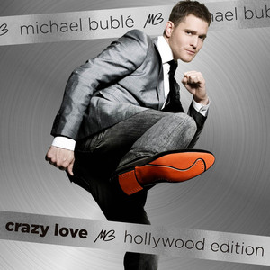 Crazy Love  - Michael Buble