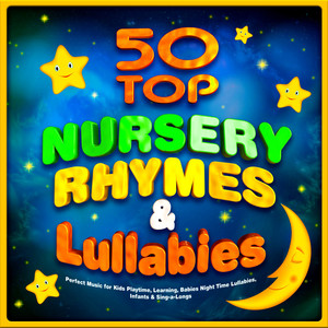 50 Top Nursery Rhymes & Lullabies - Perfect Music for Kids Playtime, Learning, Babies Night Time Lullabies, Infants & Sing-a-Longs Albumcover