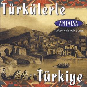 Türkülerle Türkiye - Antalya