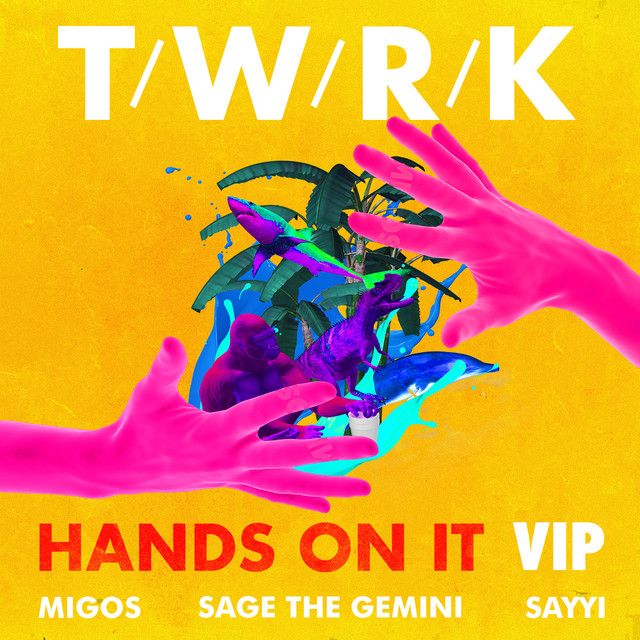 Hands on It (feat. Migos, Sage the Gemini & Sayyi)