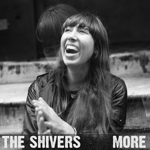 More - The Shivers