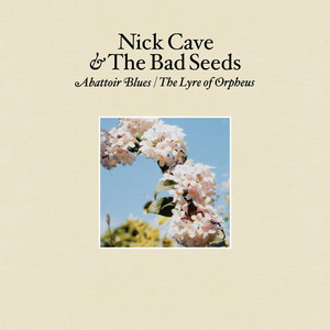 Abattoir Blues / The Lyre of Orpheus - Nick Cave And The Bad Seeds