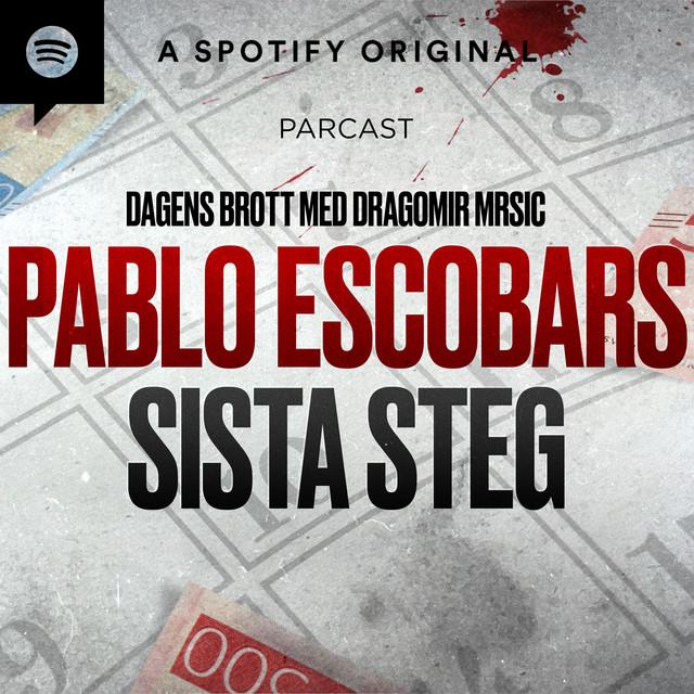 Dragomir Mrsic: Pablo Escobars sista steg