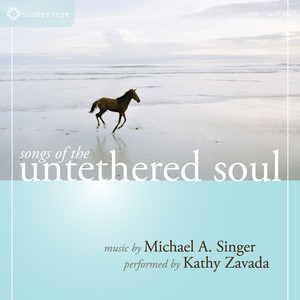 Songs of the Untethered Soul (feat. Kathy Zavada) Audiobook