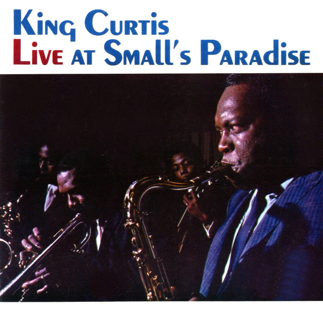 Memphis Soul Stew King Curtis: Live At Small's Paradise By King Curtis On Spotify