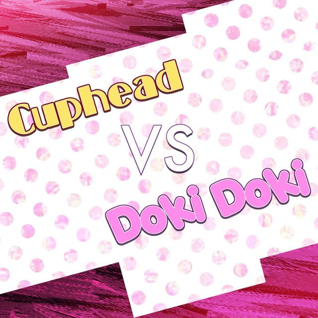 Cuphead Vs Doki Doki