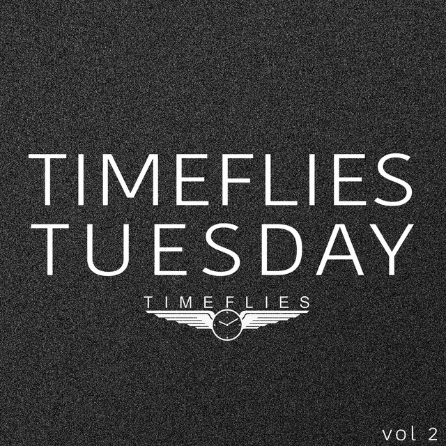Timeflies Tuesday, Vol. 2