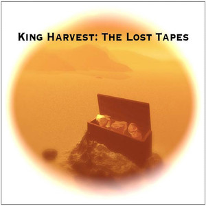 Lost tapes - King Harvest