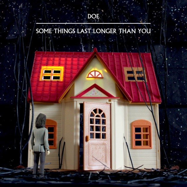 Album cover for Some Things Last Longer Than You by Doe