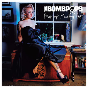 Fear of Missing Out - The Bombpops