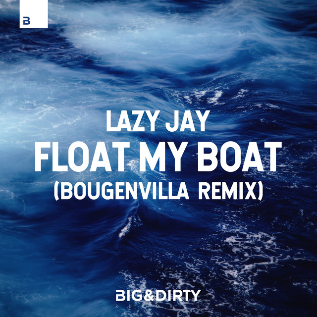 Float My Boat (Bougenvilla Remix)