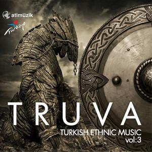 Truva / Turkish Ethnic Music, Vol. 3 Albümü