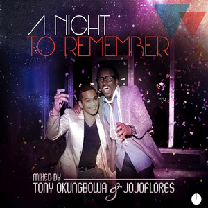 A Night to Remember (Mixed By Tony Okungbowa & Jojoflores)