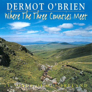Where the Three Counties Meet (21 Songs of Old Ireland) album