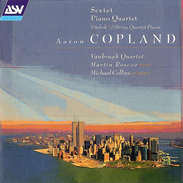 Copland: Sextet; Piano Quartet; Vitebsk; 2 Pieces for string quartet Albumcover