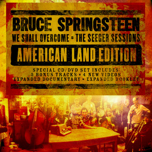 We Shall Overcome The Seeger Sessions American Land Edition - Bruce Springsteen