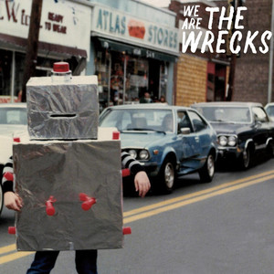 We Are the Wrecks - The Wrecks