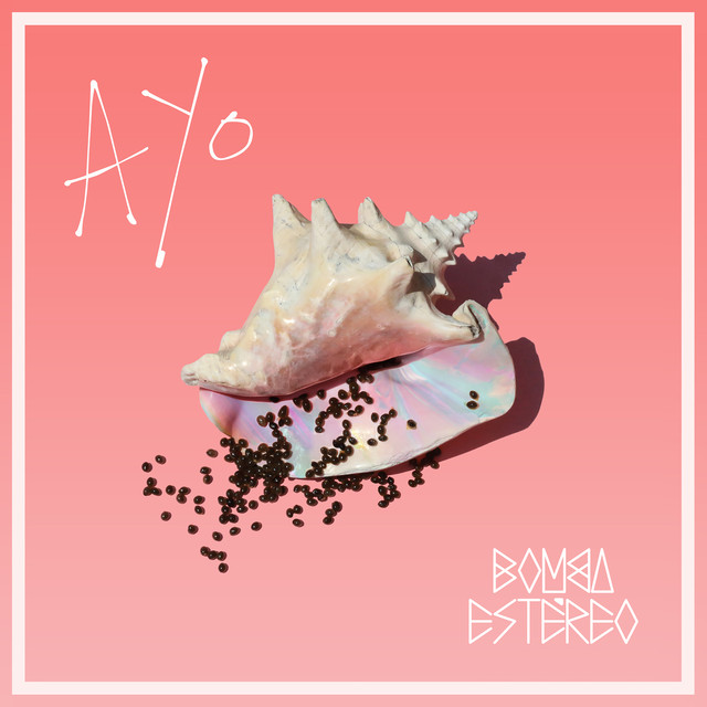 Album cover for Ayo by Bomba Estéreo