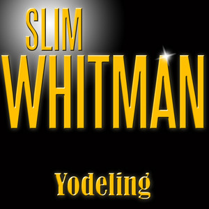 Slim Whitman Yodeling