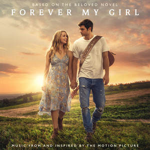 Forever My Girl  - Alex Roe
