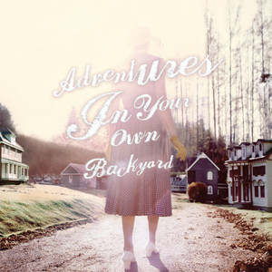 Adventures In Your Own Backyard - Patrick Watson